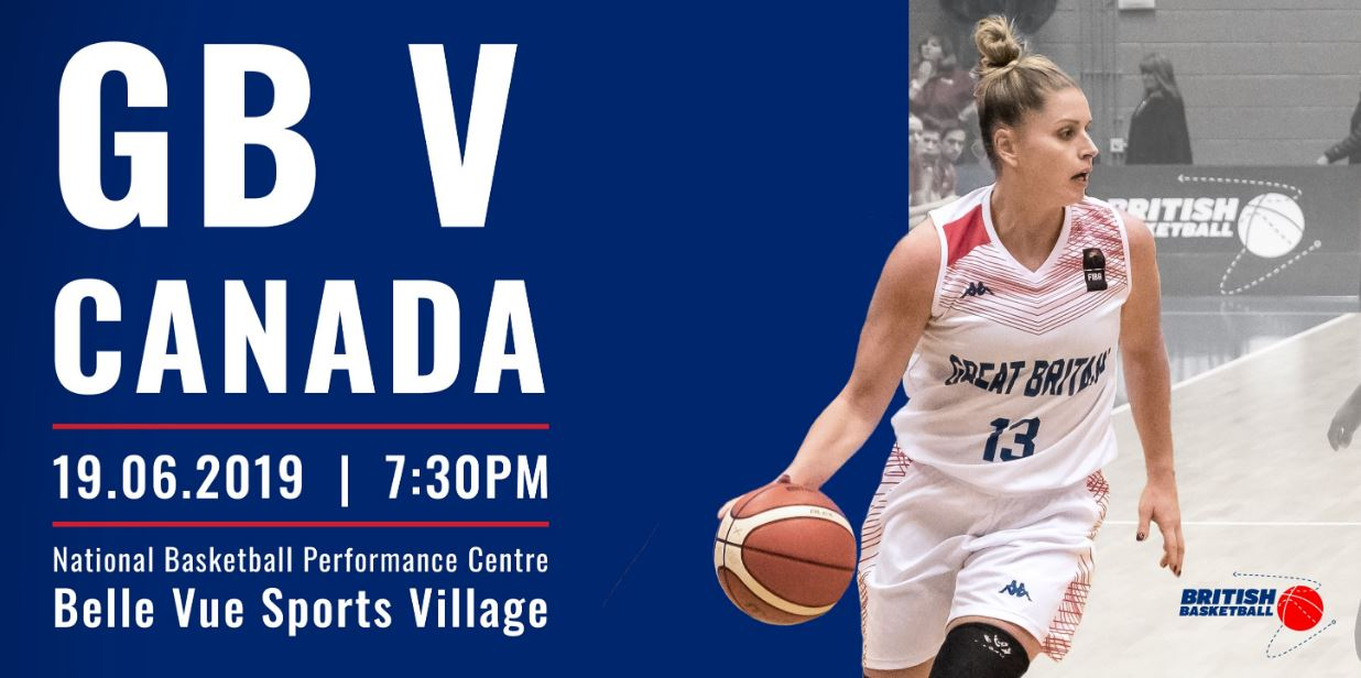 Great Britain Women vs Canada Wednesday 19th June at 7:30pm at the National Basketball Performance Centre
