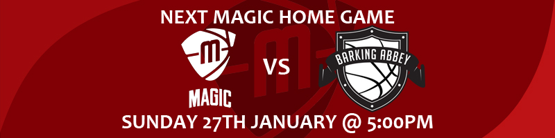 Manchester Magic vs Barking Abbey Crusaders Sunday 27th January at 5:00m at the Manchester Basketball Centre