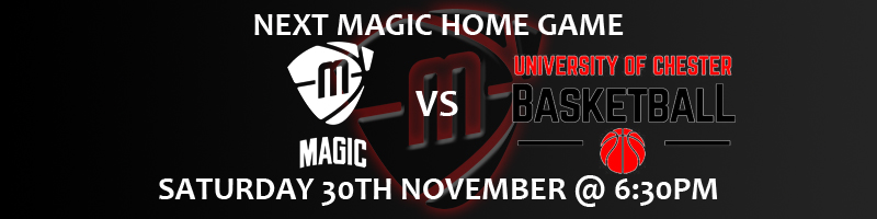 Manchester Magic vs University of Chester Saturday 30th November at 6:30pm at the Manchester Basketball Centre