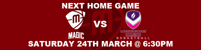 Manchester Magic vs Loughborough Student Riders Saturday 24th March at 6:30pm at the Amaechi Basketball Centre